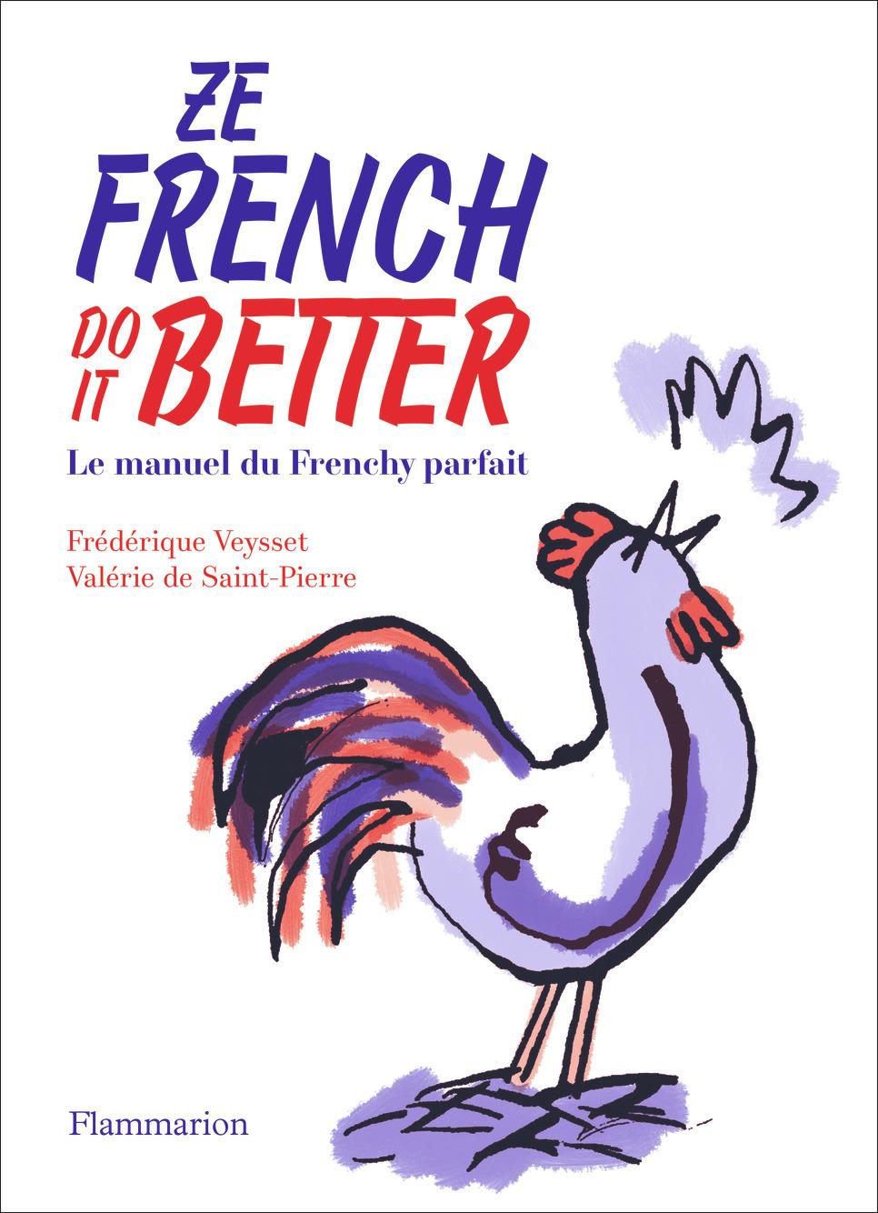 ZE FRENCH DO IT BETTER - LE MANUEL DU FRENCHY PARFAIT