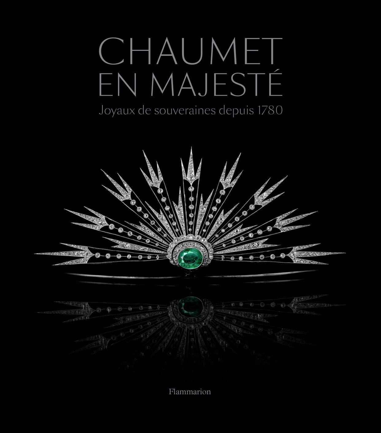 CHAUMET EN MAJESTE - JOYAUX DE SOUVERAINES DEPUIS 1780