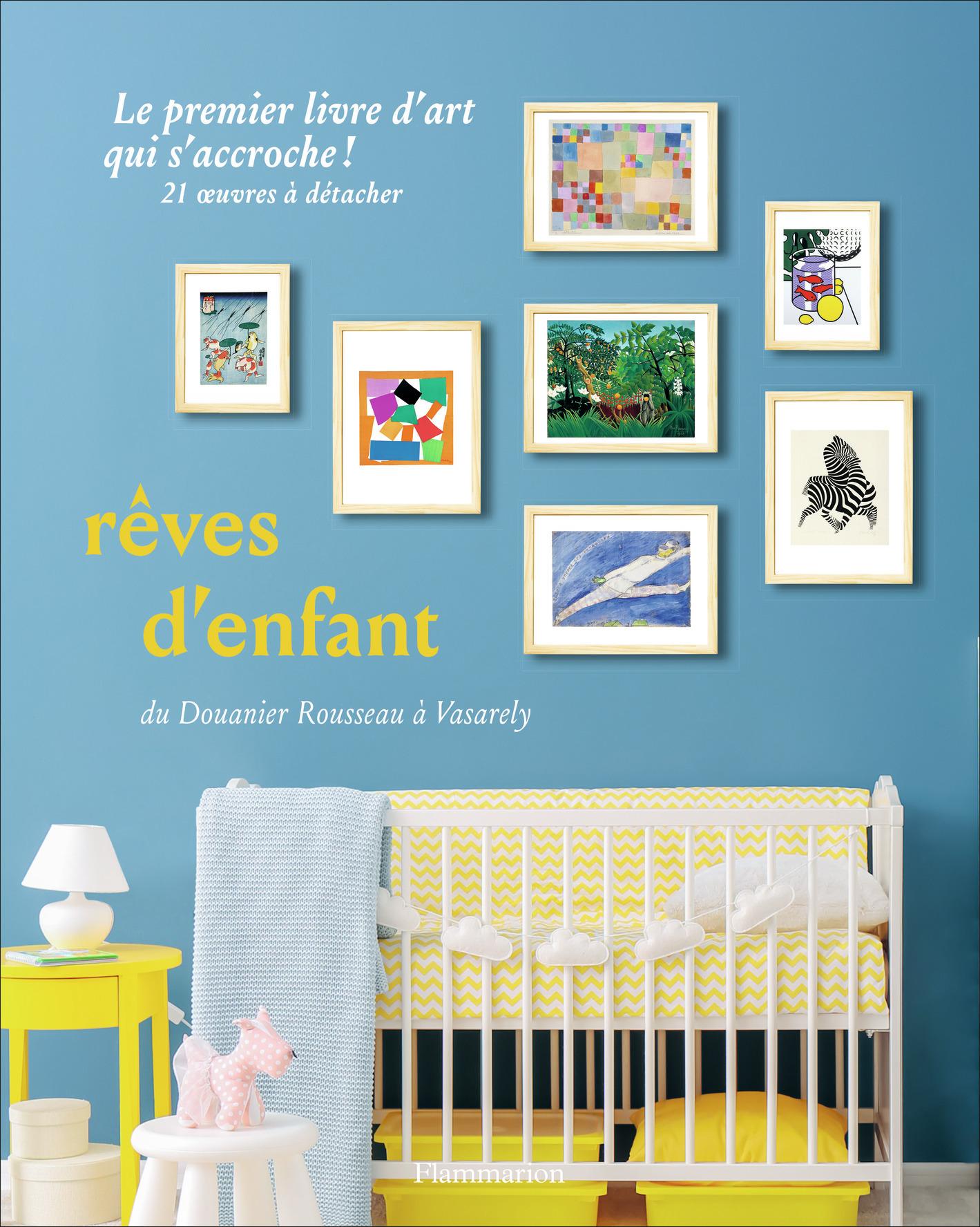 REVES D'ENFANT - DU DOUANIER ROUSSEAU A VASARELY