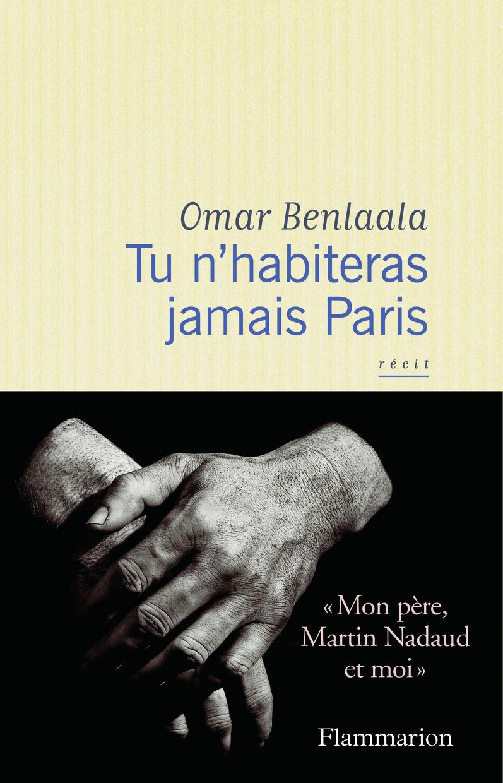 LITTERATURE FRANCAISE - TU N'HABITERAS JAMAIS PARIS