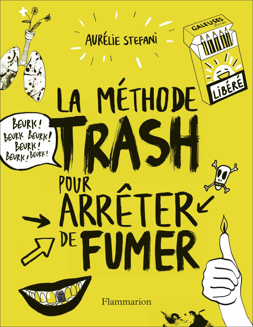 LA METHODE TRASH POUR ARRETER DE FUMER