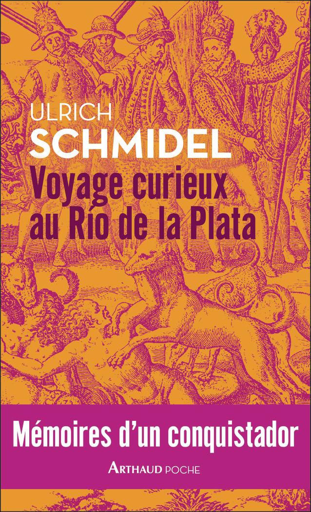 VOYAGE CURIEUX AU RIO DE LA PLATA - MEMOIRES D'UN CONQUISTADOR