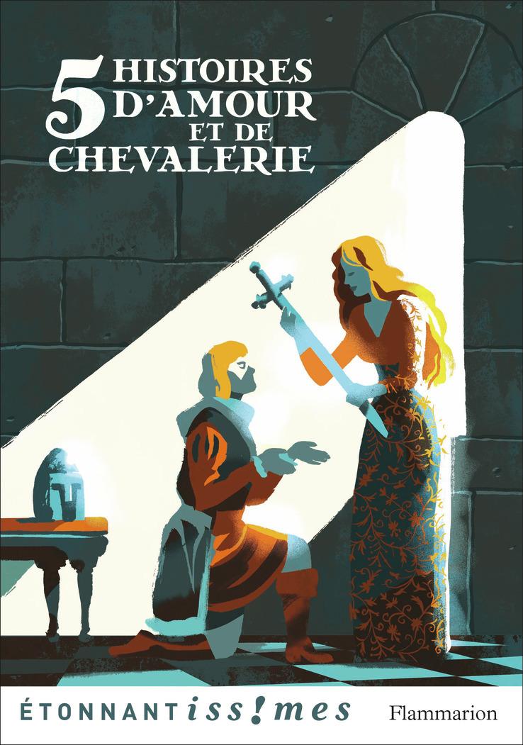 5 HISTOIRES D'AMOUR ET DE CHEVALERIE