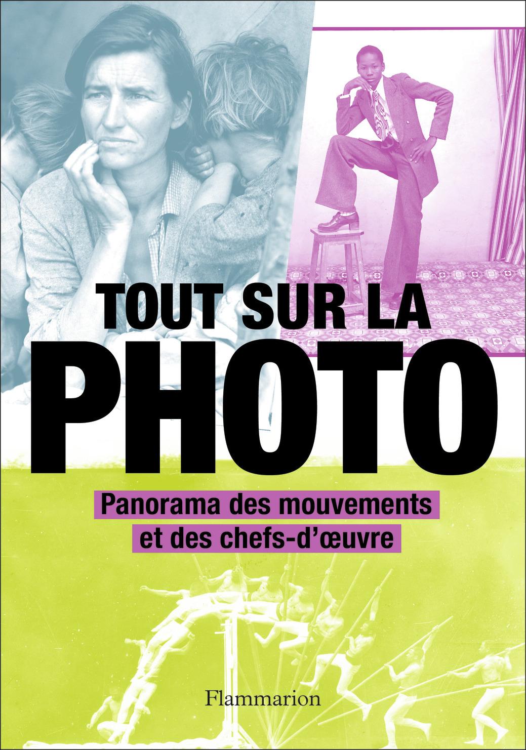 TOUT SUR LA PHOTO - PANORAMA DES CHEFS-D'OEUVRE ET DES TECHNIQUES