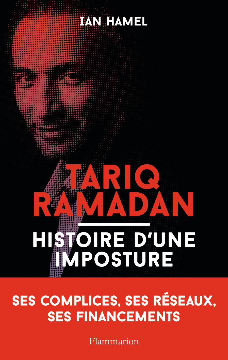 TARIQ RAMADAN - HISTOIRE D'UNE IMPOSTURE