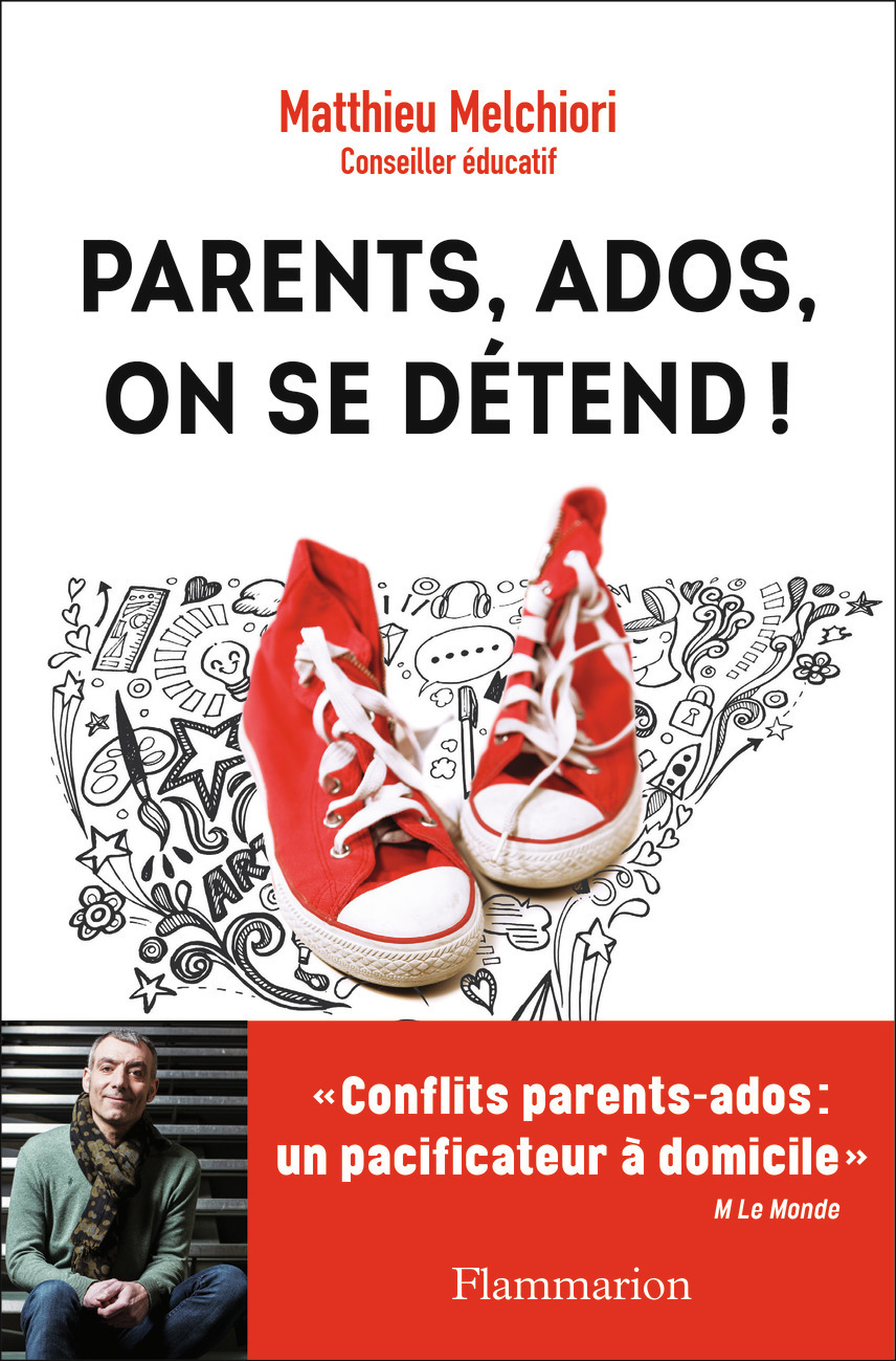 VIE PRATIQUE ET BIEN-ETRE - PARENTS, ADOS, ON SE DETEND! - MES CONSEILS POUR DECODER VOS ADOS