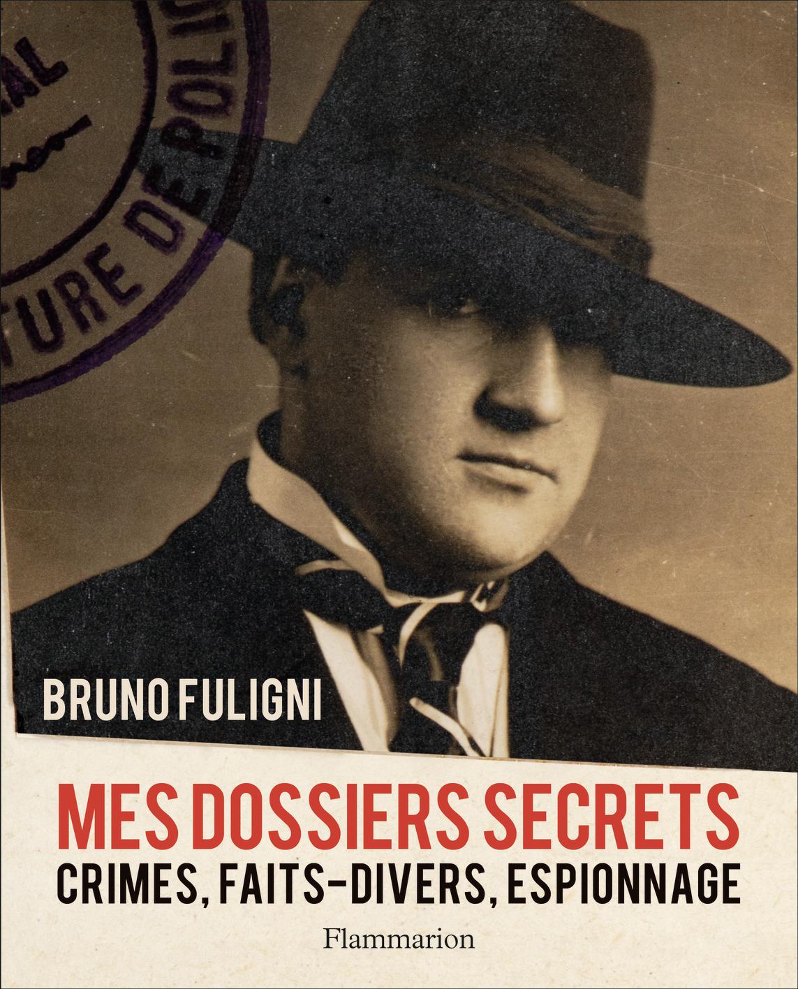 MES DOSSIERS SECRETS - CRIMES, FAITS-DIVERS, ESPIONNAGE