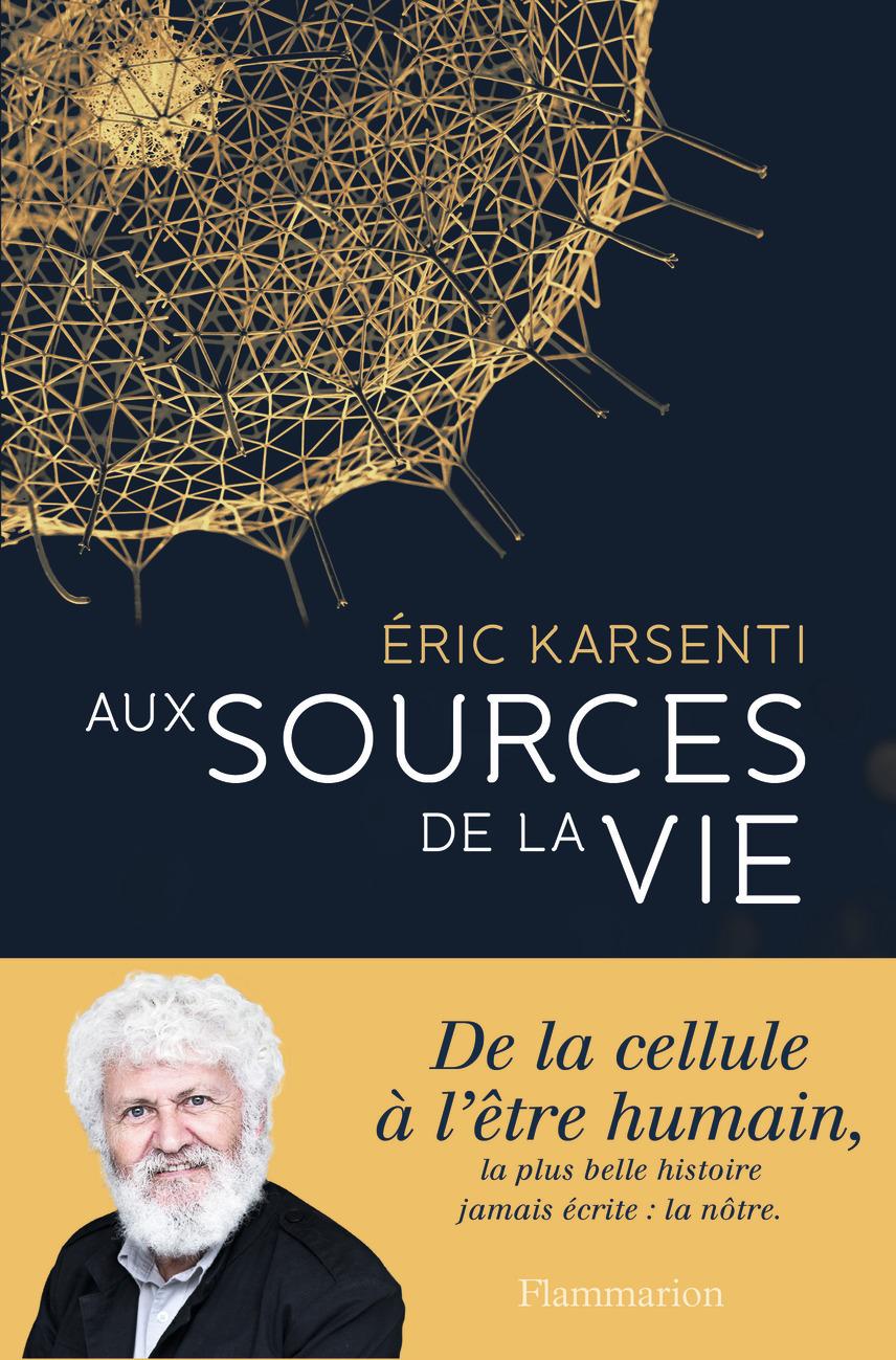 SCIENCES - AUX SOURCES DE LA VIE