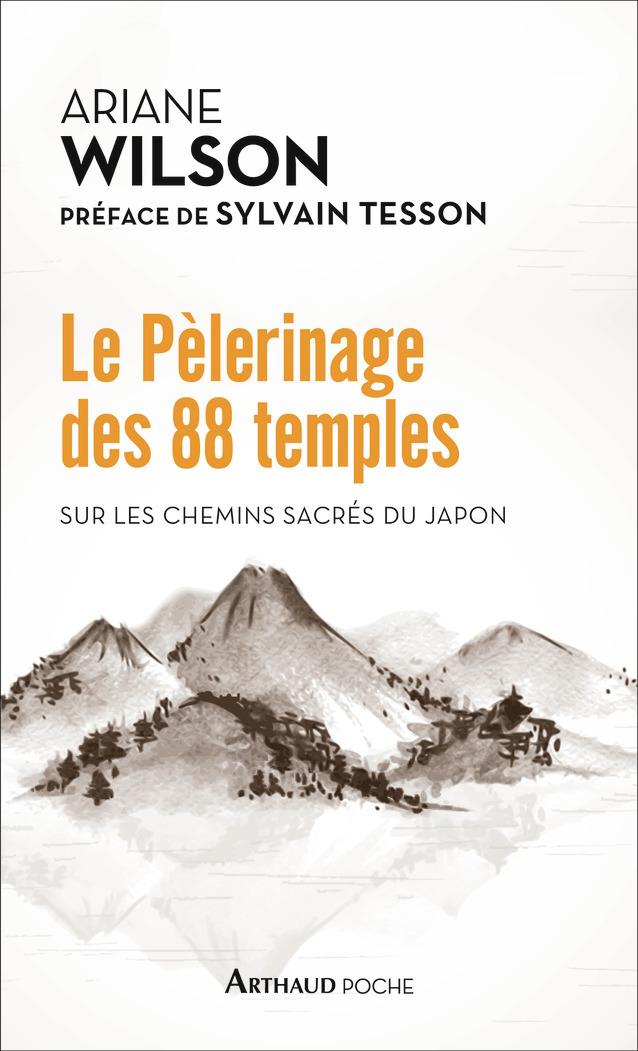 LE PELERINAGE DES 88 TEMPLES - SUR LES CHEMINS SACRES DU JAPON