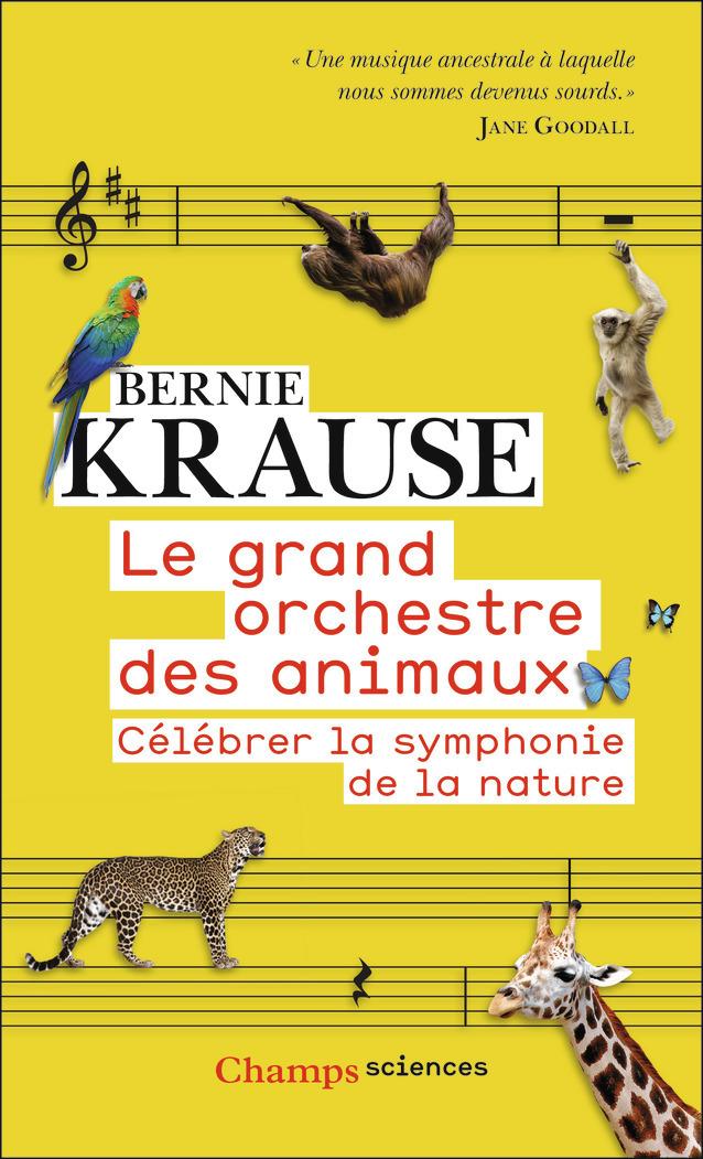 LE GRAND ORCHESTRE DES ANIMAUX - CELEBRER LA SYMPHONIE DE LA NATURE