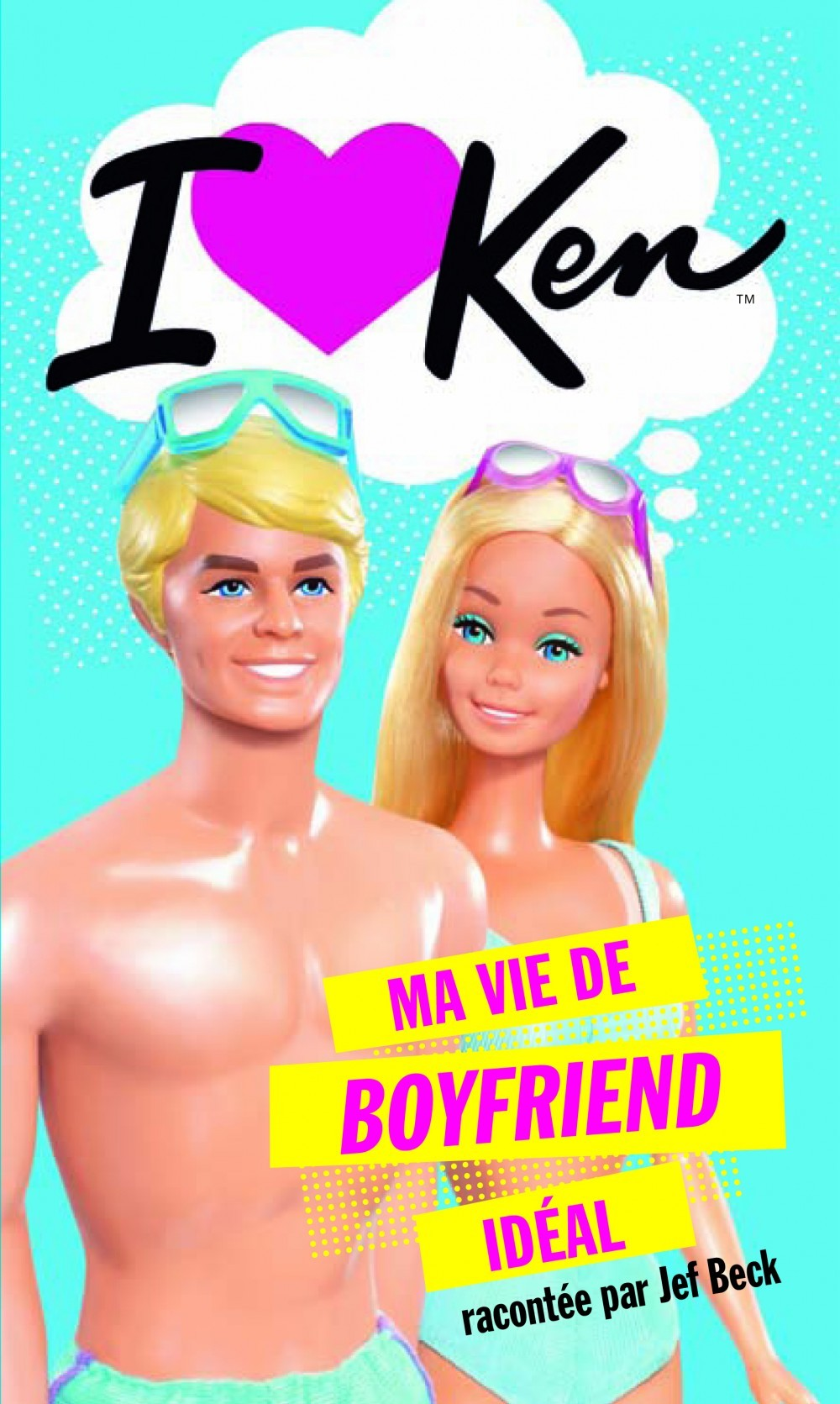 I LOVE KEN : MA VIE DE BOYFRIEND IDEAL