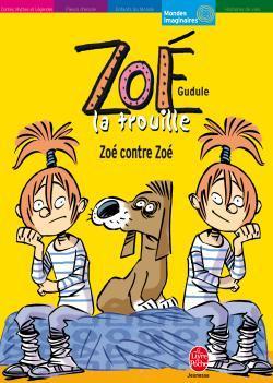 ZOE LA TROUILLE - ZOE CONTRE ZOE