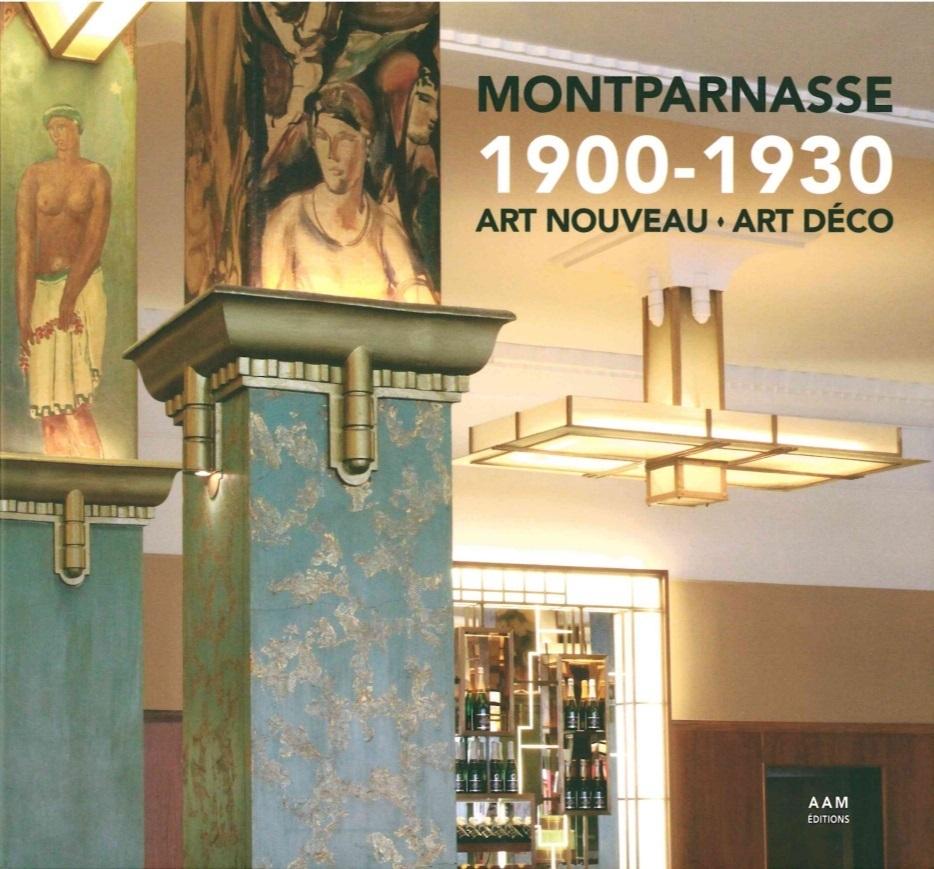 MONTPARNASSE 1900-1930 ART NOUVEAU ART DECO