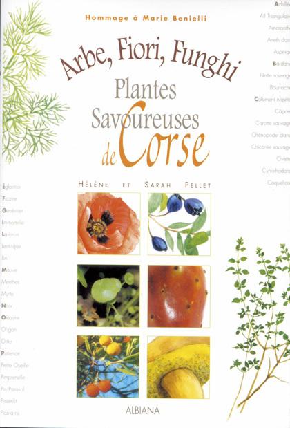 ARBE, FIORI, FUNGHI - PLANTES SAVOUREUSES DE CORSE
