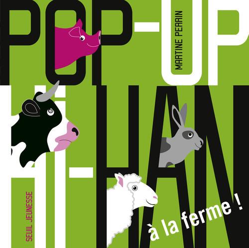 POP UP HI HAN. A LA FERME