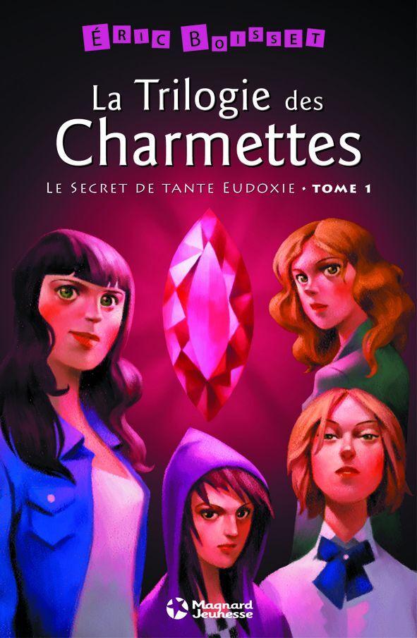 T1 LE SECRET DE TANTE EUDOXIE TRILOGIE DES CHARMETTES