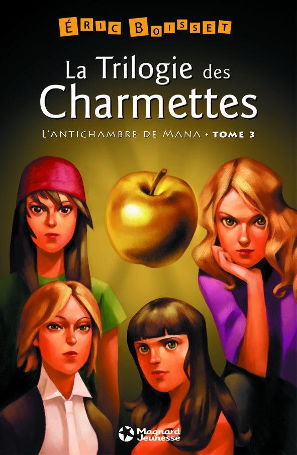 T3 L'ANTICHAMBRE DE MANA TRILOGIE DES CHARMETTES