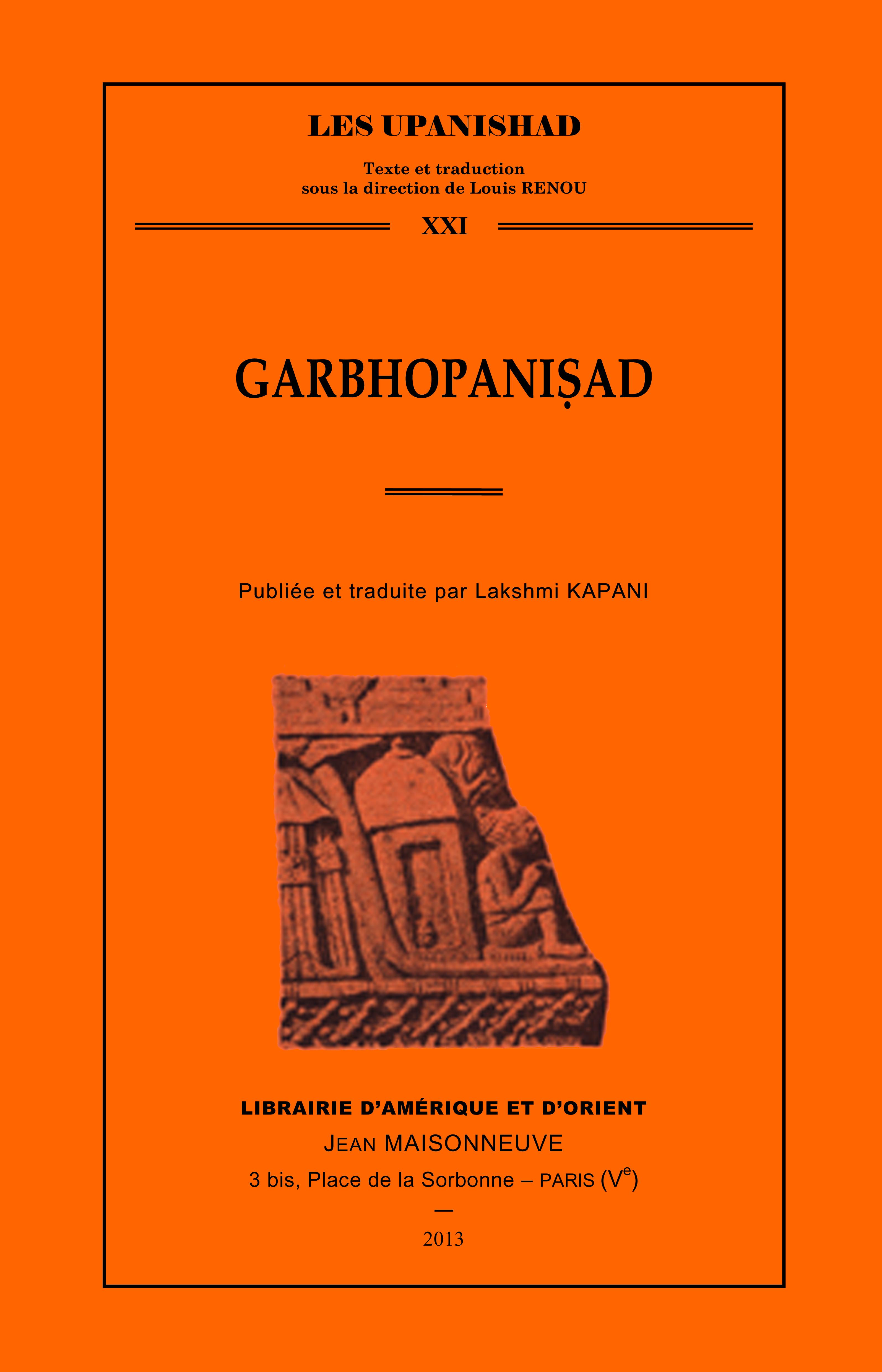 GARBHOPANISAD, PUBLIEE ET TRADUITE PAR LAKSHMI KAPANI.