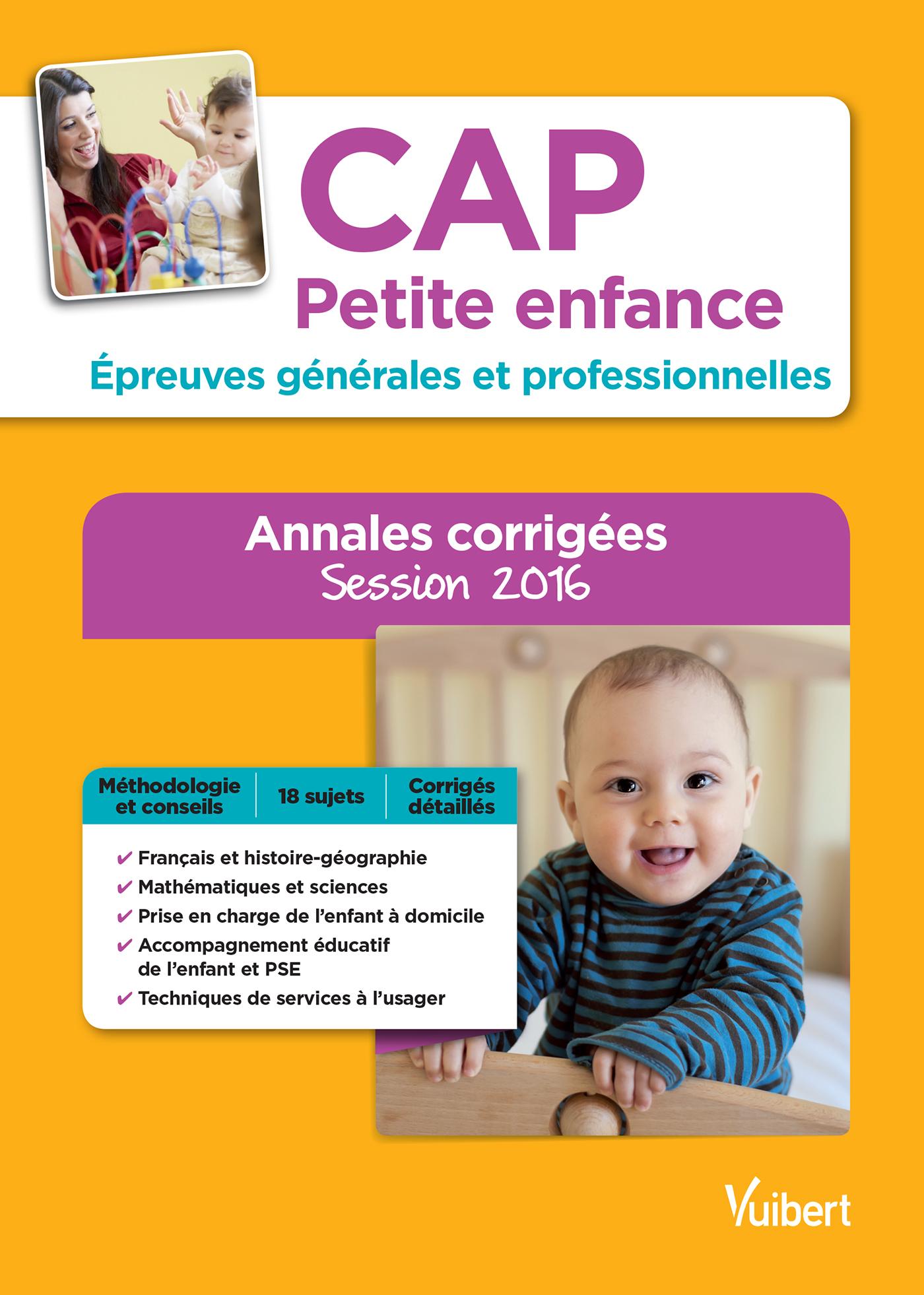 CAP PETITE ENFANCE EPREUVES GENERALES ET PRO ANNALES CORRIGEES  8EDT