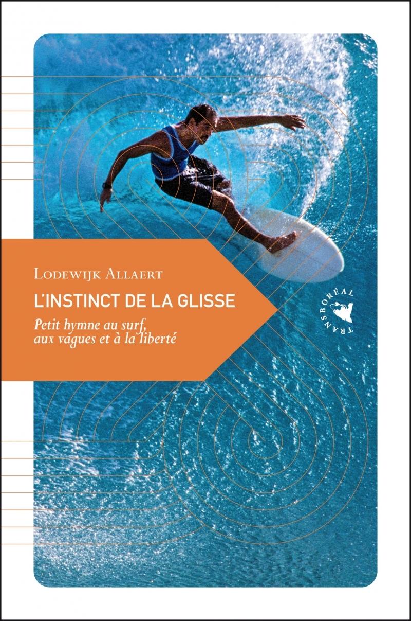 L INSTINCT DE LA GLISSE - PETIT HYMNE AU SURF, AUX VAGUES ET