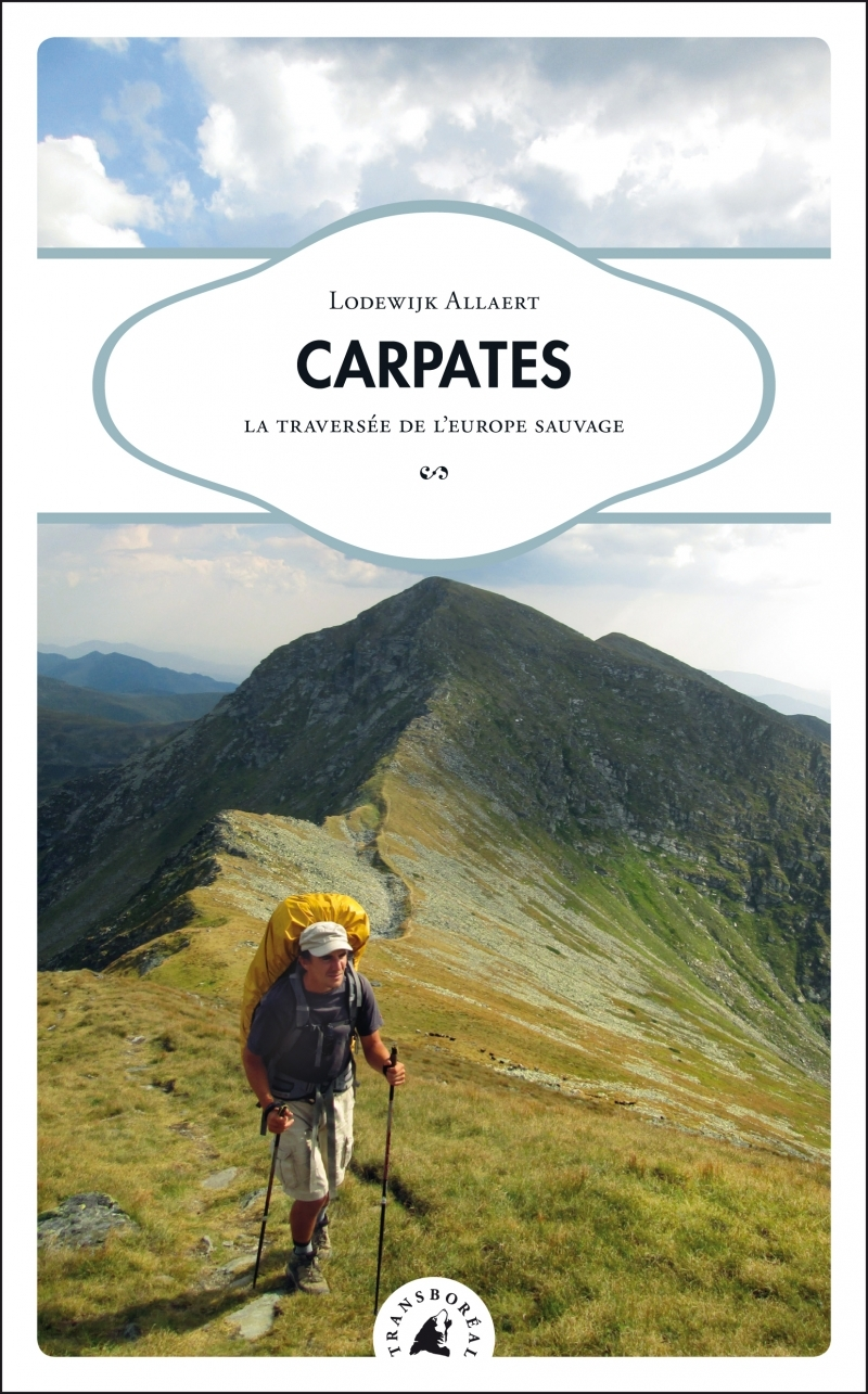 CARPATES - LA TRAVERSEE DE L EUROPE SAUVAGE
