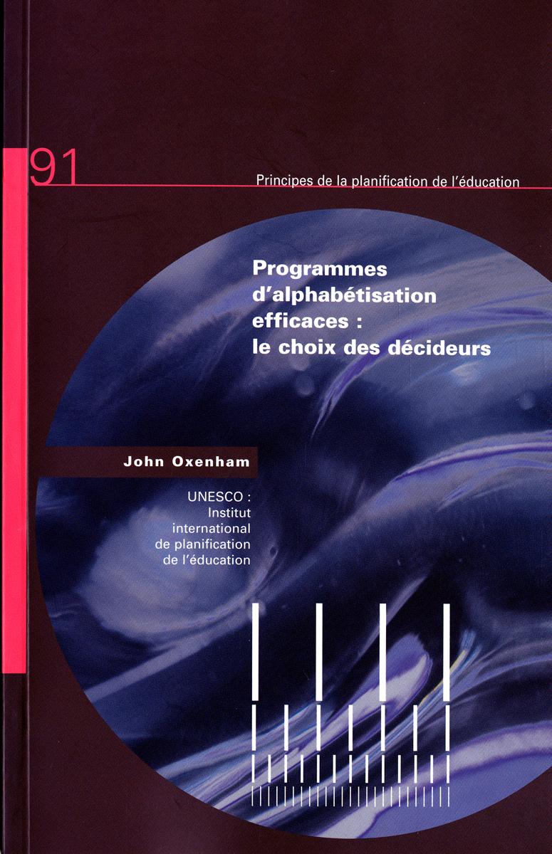 PROGRAMMES D'ALPHABETISATION EFFICACES : LE CHOIX DES DECIDEURS - PRINCIPES N 91