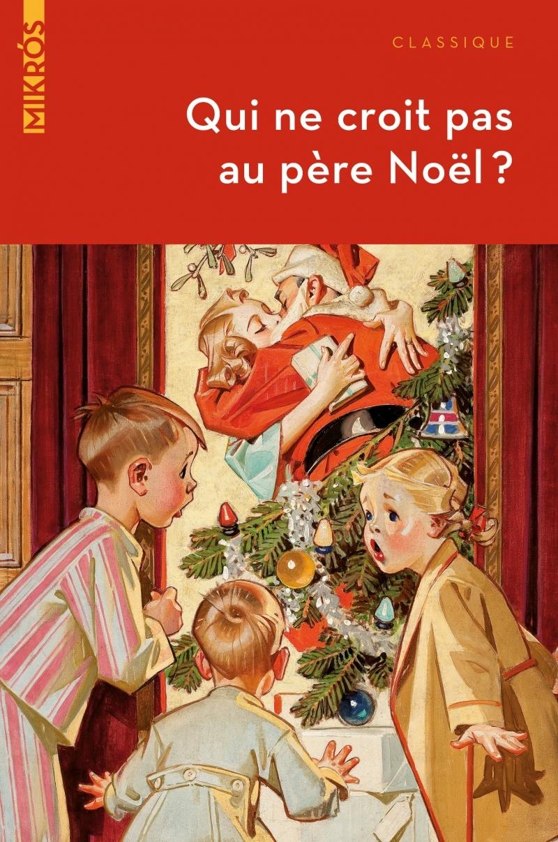 QUI NE CROIT PAS AU PERE NOEL ? - CONTES ET HISTOIRES