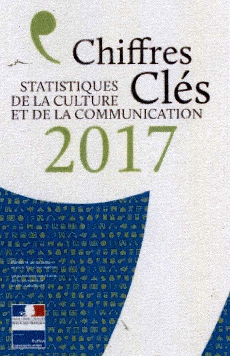 CHIFFRES CLES STATISTIQUES DE LA CULTURE ET DE LA COMMUNICATION 2017
