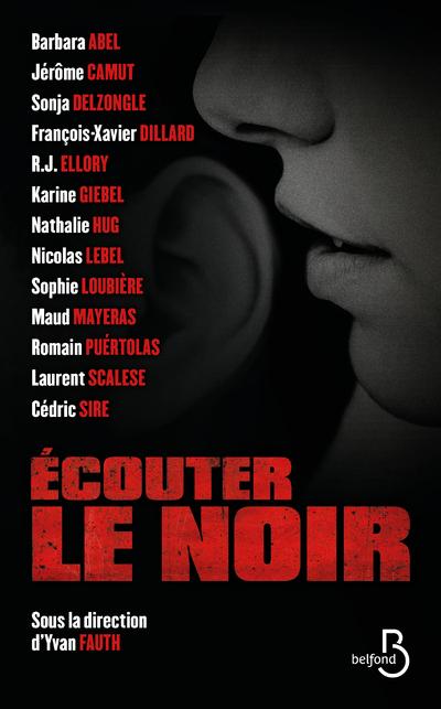 ECOUTER LE NOIR