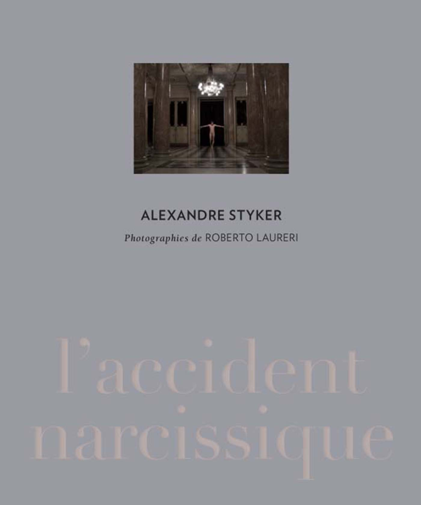 ALEXANDRE STYKER. L'ACCIDENT NARCISSIQUE