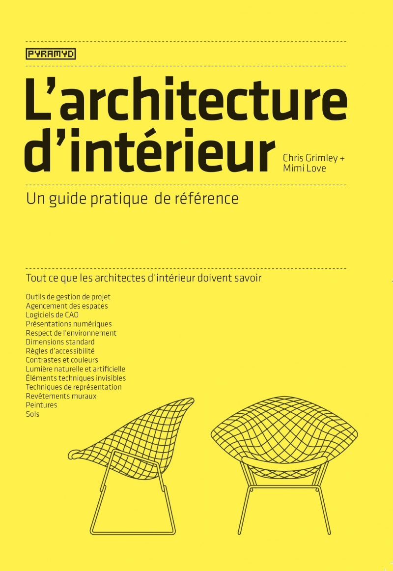 L'ARCHITECTURE D'INTERIEUR - UN GUIDE PRATIQUE DE REFERENCE