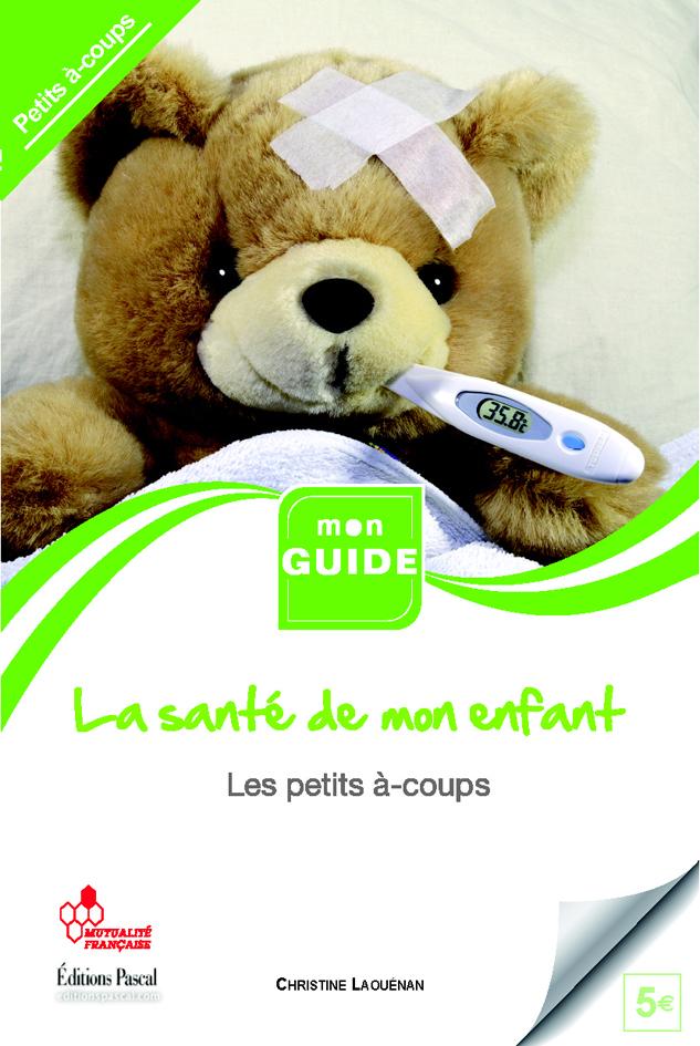 SANTE DE MON ENFANT (LA) PETITS A COUPS