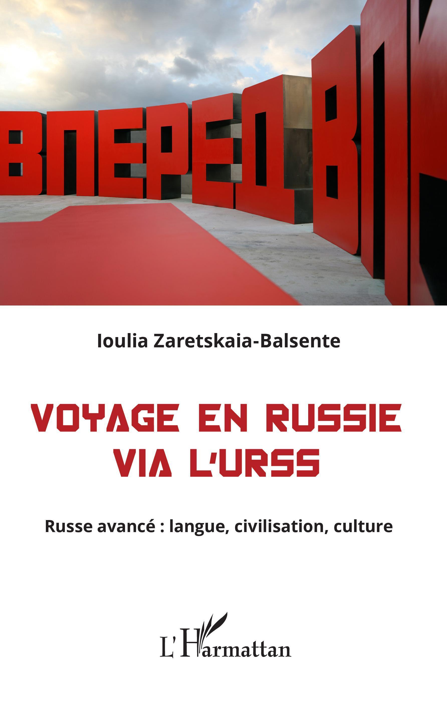 VOYAGE EN RUSSIE VIA L'URSS - RUSSE AVANCE : LANGUE, CIVILISATION, CULTURE