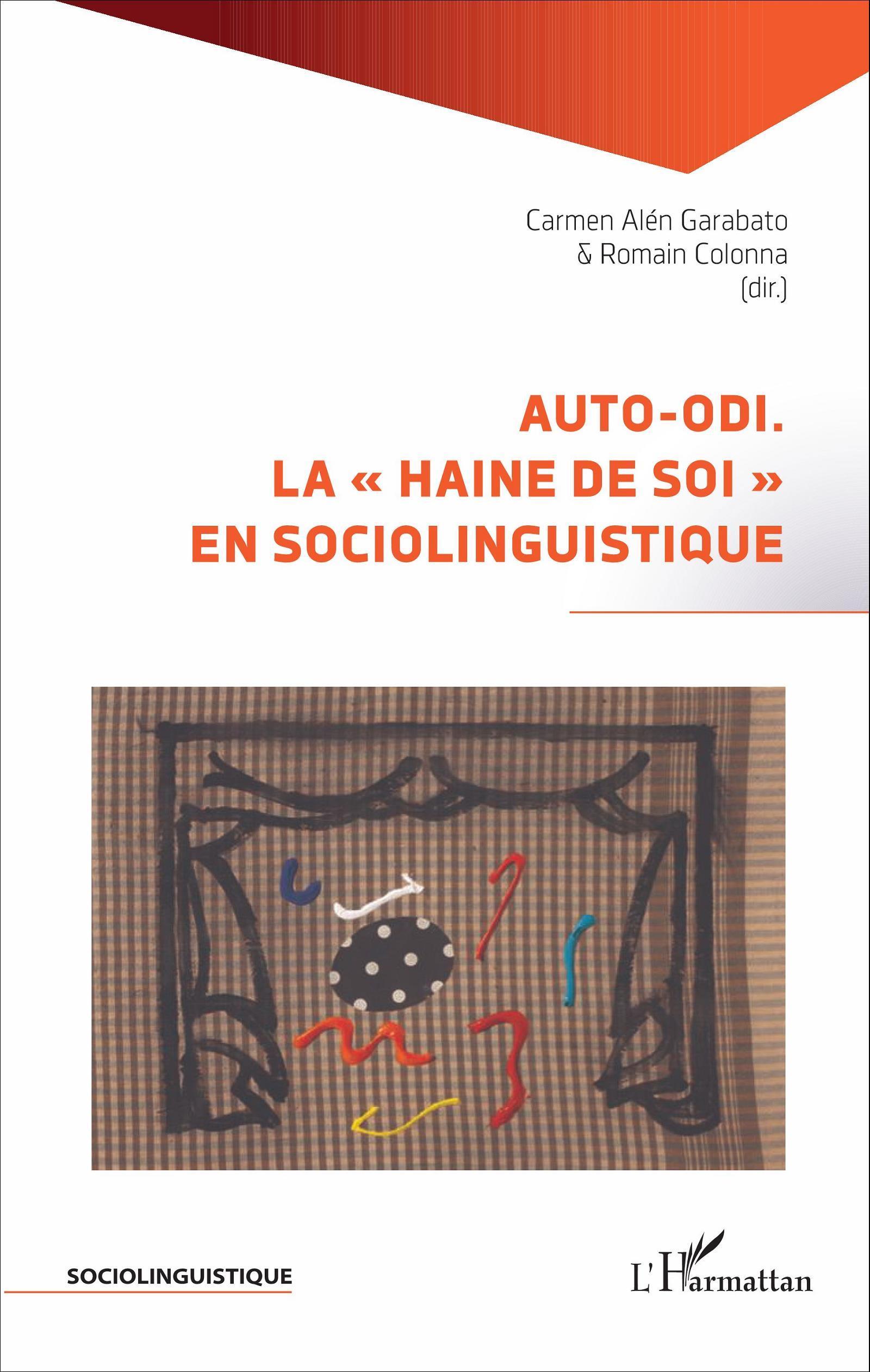 "AUTO-ODI. - LA ""HAINE DE SOI"" EN SOCIOLINGUISTIQUE"