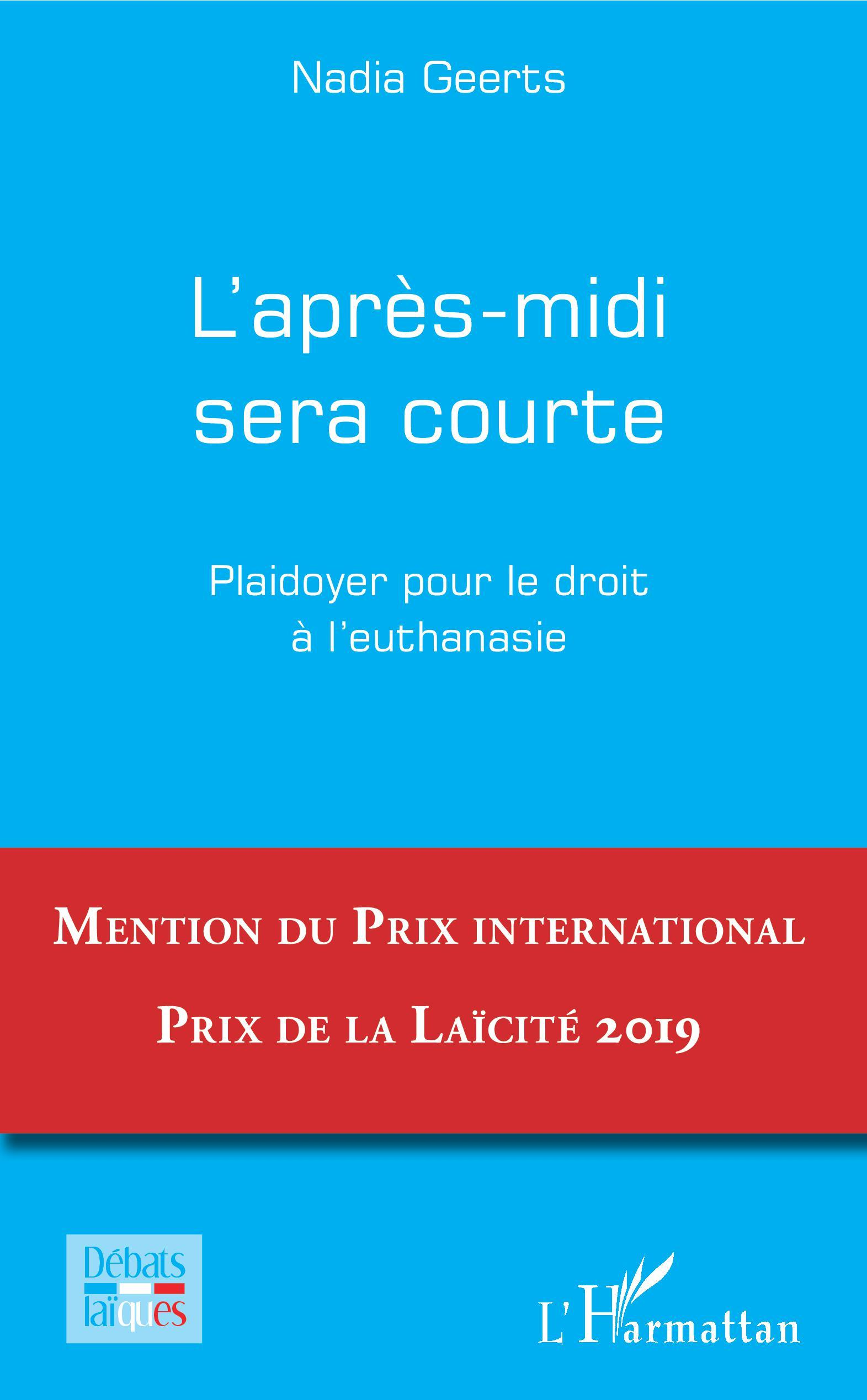 L'APRES-MIDI SERA COURTE - PLAIDOYER POUR LE DROIT A L'EUTHANASIE