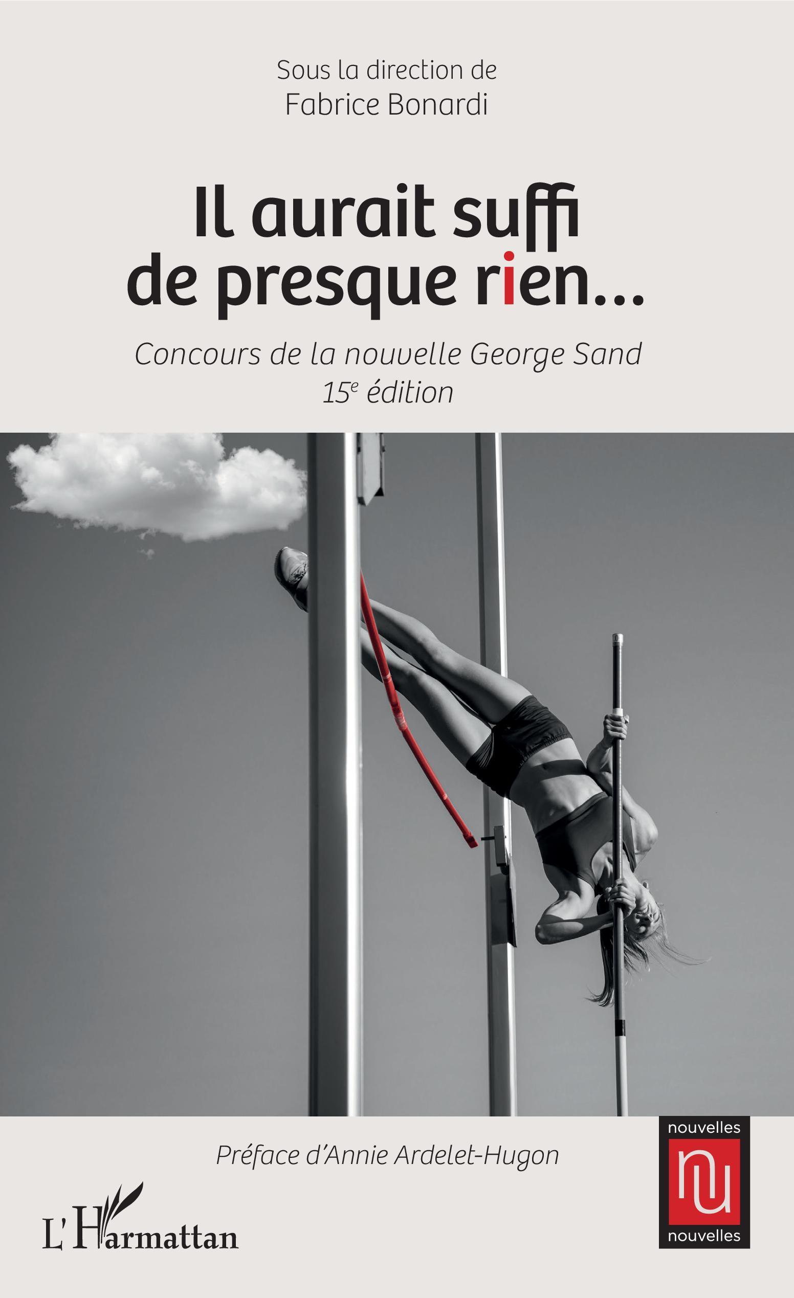 IL AURAIT SUFFI DE PRESQUE RIEN... - CONCOURS DE LA NOUVELLE GEORGE SAND 15E EDITION