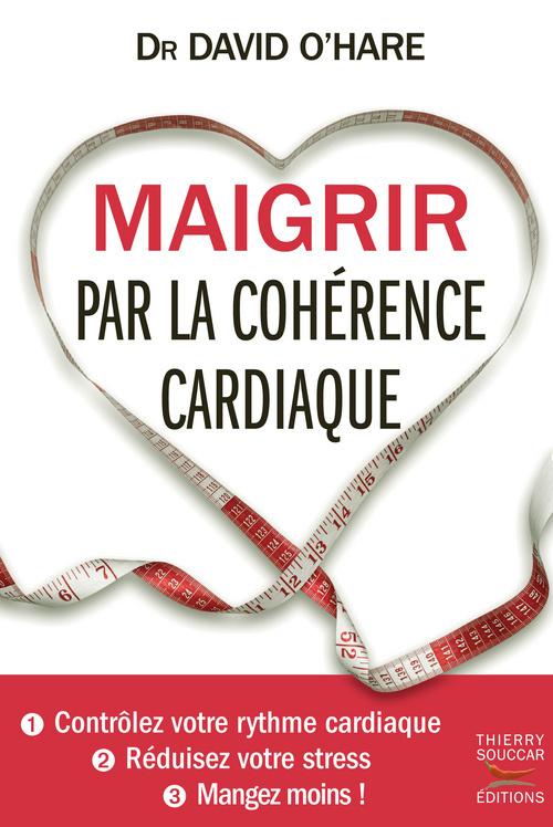 MAIGRIR PAR LA COHERENCE CARDIAQUE