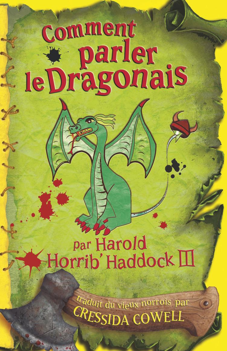 COMMENT PARLER LE DRAGONAIS ? - HAROLD ET LES DRAGONS - T3 - PAR HAROLD HORRIB' HADDOCK III
