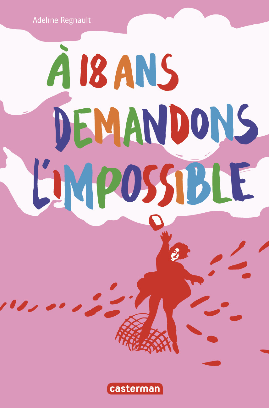 A 18 ANS, DEMANDONS L'IMPOSSIBLE !