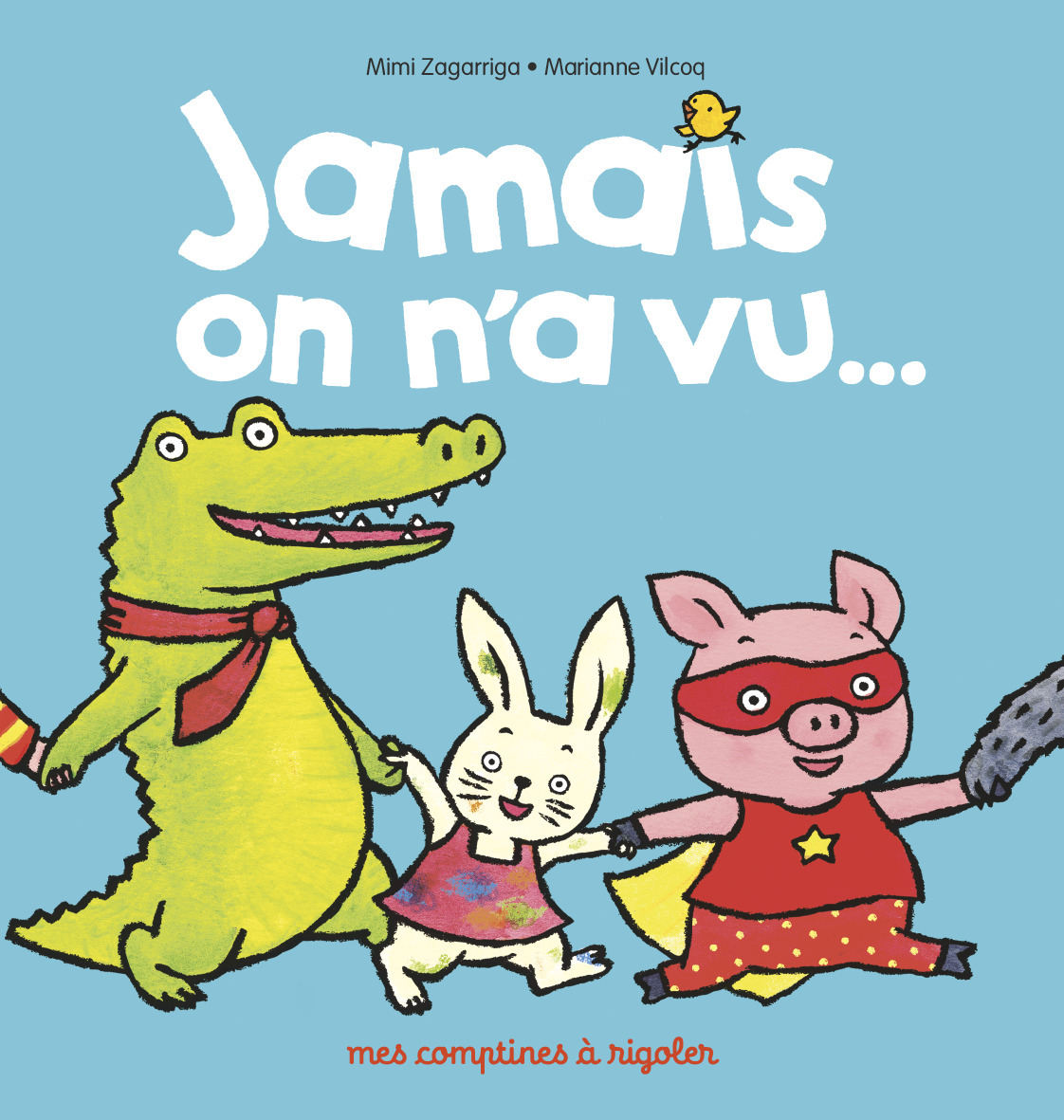 JAMAIS ON N'A VU... - MES COMPTINES A RIGOLER