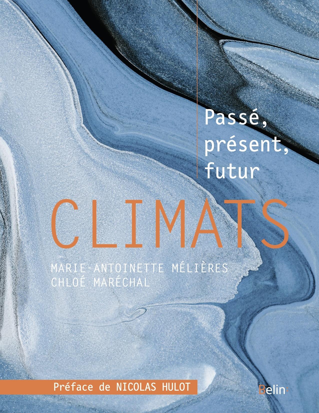 CLIMATS - PASSE, PRESENT, FUTUR