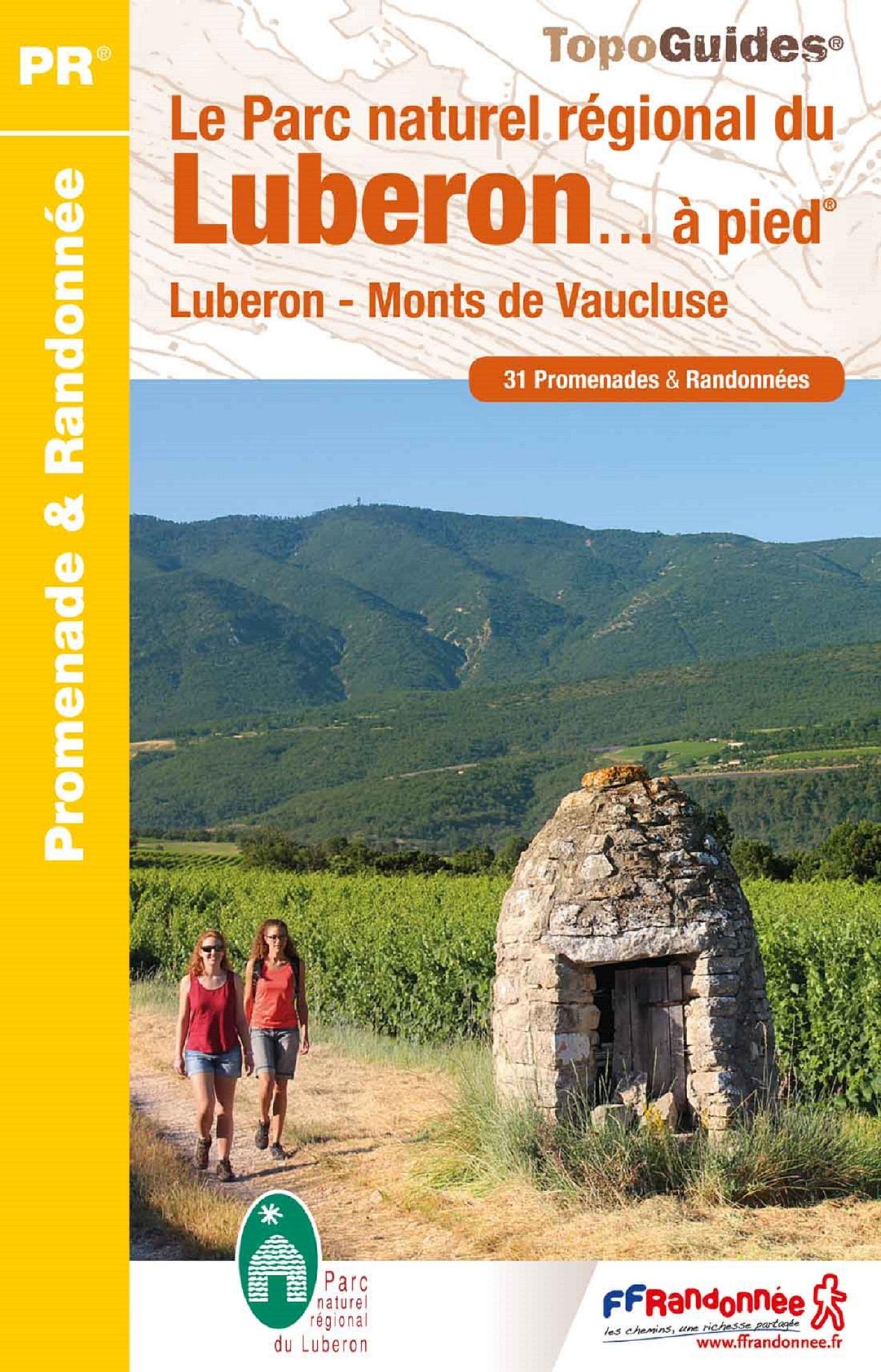 LE PARC NATUREL REGIONAL DU LUBERON A PIED - LUBERON - MONTS DE VAUCLUSE