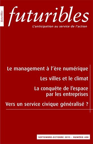 FUTURIBLES 408 LE MANAGEMENT A L'ERE NUMERIQUE SET-OCTOBRE 2015
