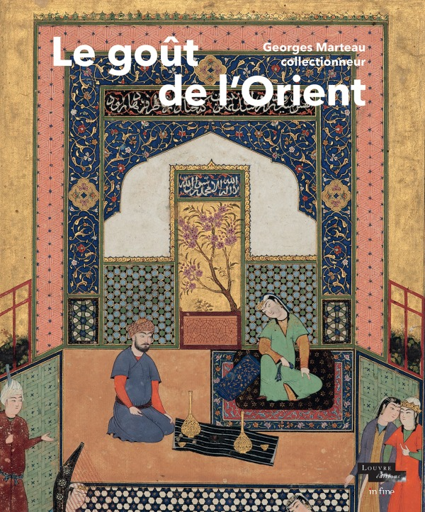 LE GOUT DE L'ORIENT - GEORGES MARTEAU COLLECTIONNEUR