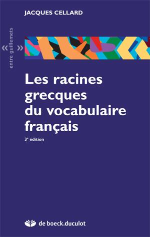 RACINES GRECQUES VOCABULAIRE FRANCAIS