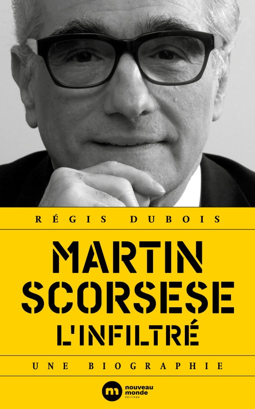MARTIN SCORSESE L'INFILTRE - UNE BIOGRAPHIE