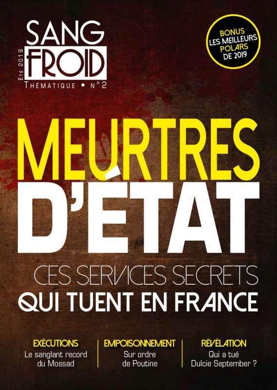 SANG FROID THEMATIQUE N 2 - MEURTRES D'ETAT. CES SERVICES QUI TUENT EN FRANCE