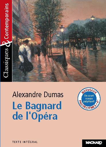 BAGNARD DE L'OPERA (LE) (DUMAS)