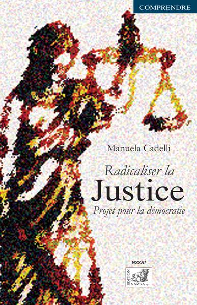 RADICALISER LA JUSTICE - PROJET POUR LA DEMOCRATIE