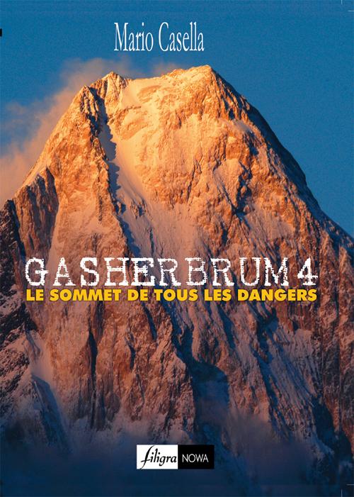 GASHERBRUM 4, SOMMET DE TOUS LES DANGERS